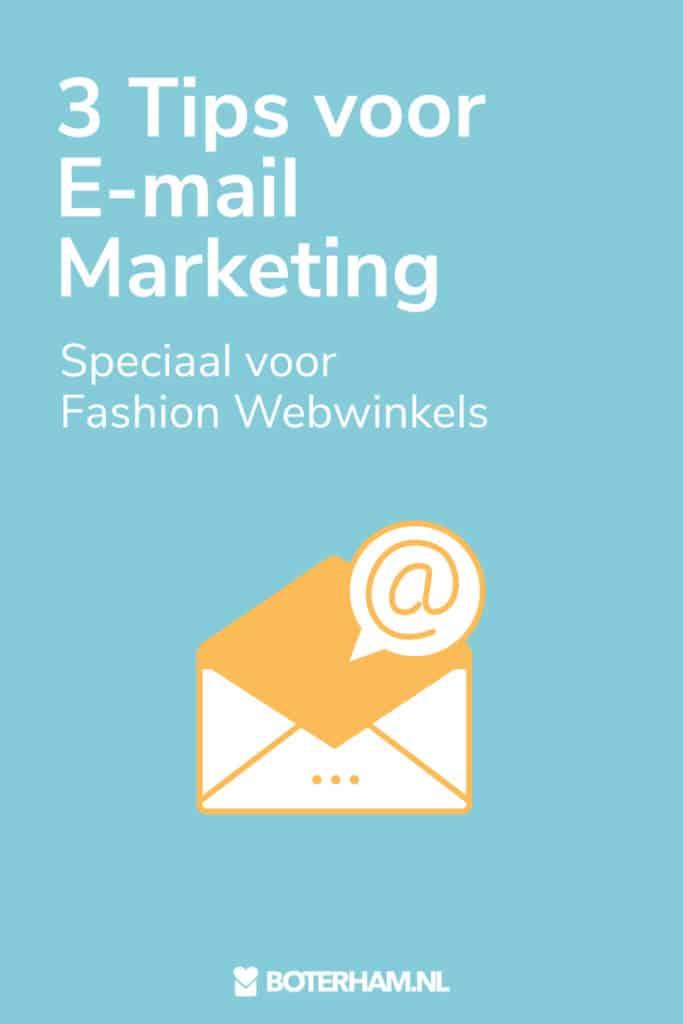 3 Tips Email Marketing Fashion Webwinkels Boterham