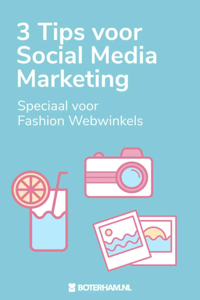 3 Tips Social Marketing Fashion Webwinkels Boterham